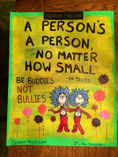 Ever notice how most of the messages that Dr. Seuss has is about anti-bullying? Anti Bullying Week, Anti Bullying Campaign, Stop Bullying, Bullying Activities, Bullying Lessons, Bullying Posters, Bullying Quotes, Middle School Counseling, School Counselor