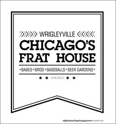 Wrigleyville: Chicago's frat house. Babes, bros, baseballs, beer gardens. (Slightly Insulting Chicago Neighborhood Posters)