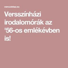Versszínházi irodalomórák az '56-os emlékévben is!