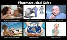 I showed this to my husband, good thing we both have a similar sense of humor, we had a laugh together at the accuracy! Wes works in pharm. Pharmaceutical Sales, Medical Sales, Have A Laugh, My Job, Hilarious, It's Funny, Funny Stuff, Make Me Smile