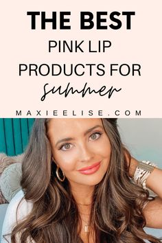 The best pink lip products for summer and spring. #lipstickcolors #pinklips #pinklipstick #beautyhacks