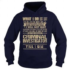 Awesome Tee For Criminal Investigator #Tshirt #style. I WANT THIS => https://www.sunfrog.com/LifeStyle/Awesome-Tee-For-Criminal-Investigator-91804135-Navy-Blue-Hoodie.html?60505