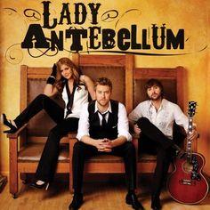 Lady Antebellum: Lady Antebellum.  Saw them in concert -- FAH-BU-LOUS!! Fan for life...
