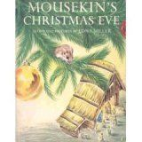 Mousekin's Christmas Eve by Edna Miller