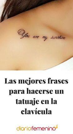 Las mejores frases para hacerse un tatuaje en la clavícula #tatuajes #tattoos #DiarioFemenino Body Art Tattoos, I Tattoo, Tattoo Quotes, Tatuajes Tattoos, Tatoos, Girl Shoulder Tattoos, Family Tattoos, Skin Art, Tatting