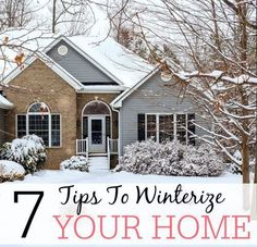 Don't wait until the cold and snow gets here to winterize your home. Check out these 7 tips to winterize your home and save money.