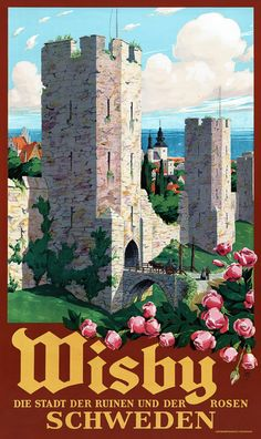 Wisby, Schweden. Die Stadt der Ruinen und der Rosen. Visby, Sweden. The city of ruins and roses. Vintage Swedish travel poster showing people entering and exiting through the Visby...