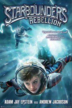 Browse Inside Starbounders #2: Rebellion by Adam Jay Epstein, Andrew Jacobson