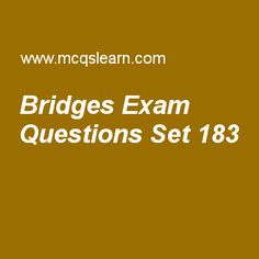 Practice test on bridges, computer networks quiz 183 online. Practice networking exam's questions and answers to learn bridges test with answers. Practice online quiz to test knowledge on bridges, transmission control protocol (tcp), line coding schemes, distribution of name space, what is bluetooth worksheets. Free bridges test has multiple choice questions as in transparent bridges, redundancy of bridges can create loops in system which is very, answers key with choices as desirabl....