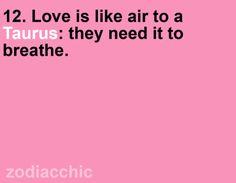 Taurus - Love is like air to a Taurus