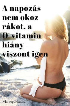 A napozás nem okoz rákot a D-vitamin hiány viszont igen Health 2020, Bikinis, Swimwear, Vitamins, Workout, Healthy, Tattoos, Bathing Suits, Swimsuits