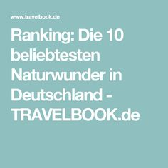 Ranking: Die 10 beliebtesten Naturwunder in Deutschland - TRAVELBOOK.de