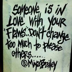 Miya Bailey says it perfectly all the time :-)