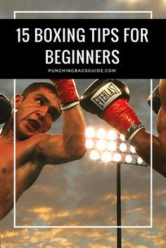 15 Boxing Tips for Beginners to Get Better Results Faster http://punchingbagsguide.com/boxing-tips-for-beginners/ #boxing #workout