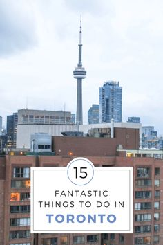 15 Fantastic Things To Do in Toronto, Canada