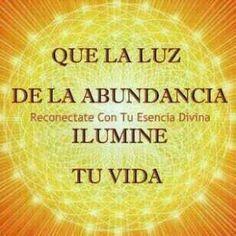 Que la luz de la abundancia...