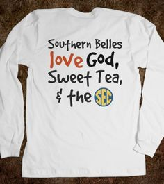Southern Belle & SEC Football Tee. The story of my life! Need please! For my birthday anyone?