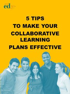5 Tips to Make Your Collaborative Learning Plans Effective by Ryan Thomas