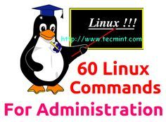 60 Linux System Administration Commands from beginner to advanced. #linux #opensource