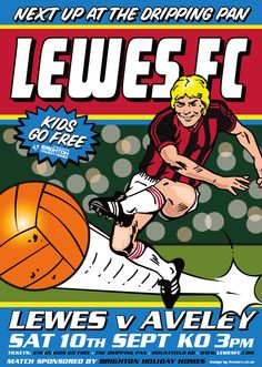Lewes FC posters - there's loads others but can't find them online, great work by an agency called Proworx