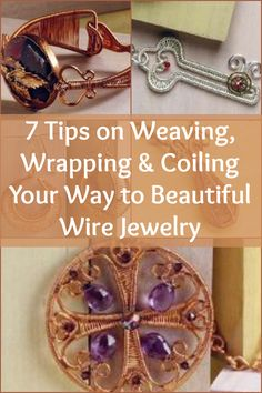 7 expert tips to help you weave, wrap and coil your way to beautiful wire jewelry! #wirejewelry #jewelrymaking #DIY