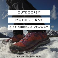 Mother's Day Gift Guide for Outdoorsy Moms plus enter to win a pair or KEENs or active wear from Terramar Sports!