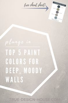 The top 5 paint colors for deep, dark, moody walls!  Click to read the full article and download a free printable cheat sheet!
