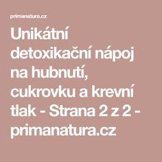 Unikátní detoxikační nápoj na hubnutí, cukrovku a krevní tlak - Strana 2 z 2 - primanatura.cz Math Equations, Diet, Syrup