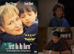 ...First Do No Harm (1997) Meryl Streep stars as a mother who battles the medical establishment when her son is diagnosed epilepsy and they refuse to consider that a ketogenic diet might help him