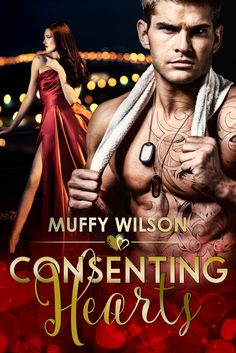 Consenting Hearts by Muffy Wilson @SexyMuffyWIlson  Pre-Order Here Add to Wishlist Here Just as we cannot live without dreams, we cannot live without love. Love is not found, for love is truly bli...