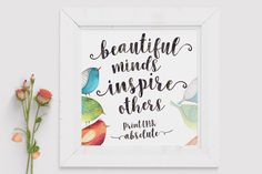 Beautiful minds inspire others beautiful lettering artwork