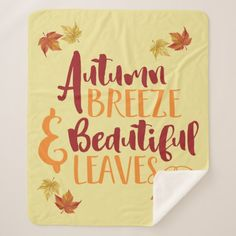 Beautiful Autumn Leaves Sherpa Blanket - beautiful gift idea present diy cyo Nana Gifts, Office Gifts, Autumn Leaves, Great Gifts, Birthdays, Greeting Cards, Holiday, Beauty Style, Baby Blankets