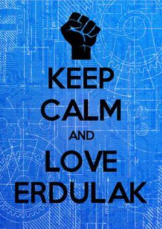 KEEP CALM AND LOVE ERDULAK