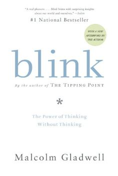 Blink: The Power of Thinking Without Thinking By Malcolm Gladwell #Decisions, #Intuition, #Books