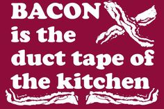 Truth >> Bacon is the duct tape of the kitchen. Bacon Shirt, Bacon Funny, Bacon Bacon, Bacon Bits, Bacon Recipes, Lunch Recipes, Eat Right, Duct Tape, Gifts For Dad