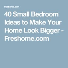 40 Small Bedroom Ideas to Make Your Home Look Bigger - Freshome.com