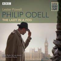 Philip Odell: Collected Cases - The Lady in a Fog: Classic Radio Crime Bbc Worldwide, Bbc Drama, Bbc Radio, Mystery Books, Feature Film, Audio Books, Thriller, Crime, Literature
