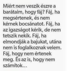 fáj... 😢 Quotations, Qoutes, Dont Break My Heart, Fake Friends, Best Friends Forever, My Heart Is Breaking, Cute Love, Einstein, Bff