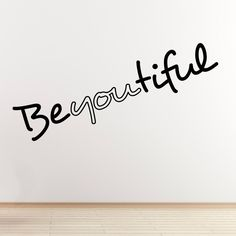 A confidence inspiring addition to any teenager's room. Our Be-you-tiful wall sticker is a fitting reminder ... you're beautiful because you're you!