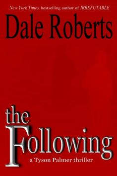 Free Kindle Book For A Limited Time : The Following: a psychological thriller (Tyson Palmer Thriller Series) by Dale Roberts