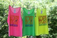 """""""I found my man but I still need my girls"""" Oversized Beach Tanks! I wish I lived near a beach! Perfect for my bachelorette party!"""