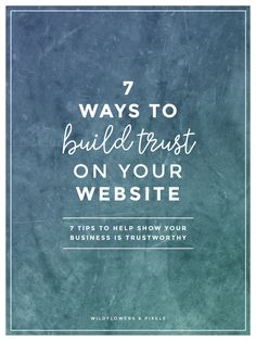 7 Ways To Build Trust On Your Website