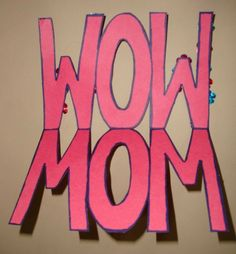 WOW-MOM mother's day card  - 18 Creative DIY Mothers Day Cards