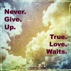 Never.Give.Up. that's right! Keep fighting! true love waits teen sexual purity Christian quotes teensexualpurity.com Facebook.com/teenpurity