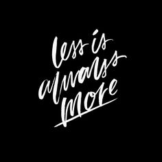 Make a little space for what's important to shine. | Less is always more. Quotes, positive quotes, hand lettering, brush lettering, lettering, type, custom lettering, black background.