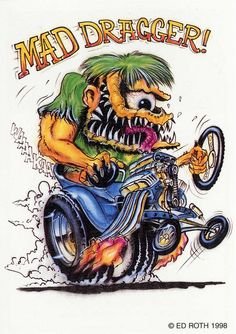 rat fink ed big daddy roth mad dragger | Flickr - Photo Sharing!