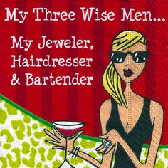 My Three Wise Men... My Jeweler, Hairdresser, & Bartender! // Haha! We love these! A special customer saw these napkins and thought of us... her favorite local jeweler in Tempe, AZ   #cartoon #jeweler