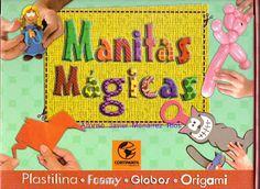 LIBROS DVDS CD-ROMS ENCICLOPEDIAS EDUCACIÓN EN PREESCOLAR. PRIMARIA. SECUNDARIA Y MÁS: Libros : MANITAS MAGICAS Manualidades infantiles A...