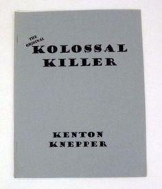The Original Kolossal Killer - Kenton Knepper 1998 NEW OOP RARE