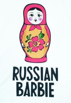 See I am just like Barbie...just a Russian one...with multiple personalities...err umm layers